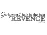 Great Hair Is The Best Revenge
